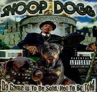 SNOOP DOGG Da Game Is To Be Sold Not To Be Told