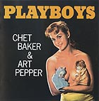CHET BAKER / ART PEPPER Playboys (1956)