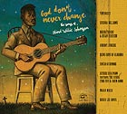TOM WAITS / LUCINDA WILLIAMS / etc God Don't Ever Change / The Songs Of Blind Willie Johnson