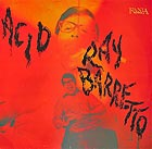 RAY BARRETTO Acid