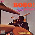 WILLIE BOBO Do That Thing