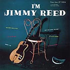 JIMMY REED I m Jimmy Reed