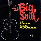 JOHN LEE HOOKER Big Soul Of John Lee Hooker