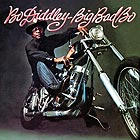 BO DIDDLEY Big Bad Bo