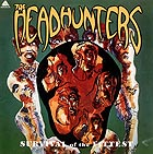 THE HEADHUNTERS Survival Of The Fittest