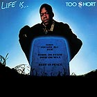 TOO SHORT Life Is (180 g.)