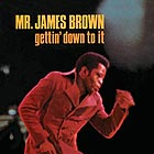 JAMES BROWN Getting' Down To It (Cold Sweat)