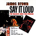 JAMES BROWN Say It Loud, I'm Black And I'm Proud