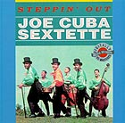JOE CUBA SEXTETTE Steppin' Out
