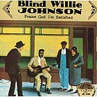 BLIND WILLIE JOHNSON Praise God I'm Satisfied (180 g.)
