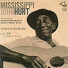 MISSISSIPPI JOHN HURT Stack O' Lee - The Very Best Of