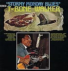 T-BONE WALKER Stormy Monday Blues