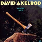 DAVID AXELROD Heavy Axe