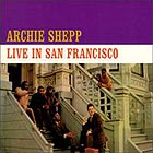 ARCHIE SHEPP Live In San Francisco (180 g.)