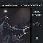 JIMMY McGRIFF If You're Ready Come Go With Me