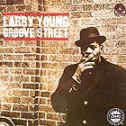 LARRY YOUNG Groove Street