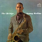 SONNY ROLLINS The Bridge (180 g.)