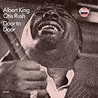 ALBERT KING / OTIS RUSH Door To Door