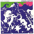 DON CHERRY Eternal Rhythm
