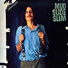JAMES TAYLOR Mud Slide Slim (180 g.)