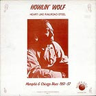 HOWLIN' WOLF Heart Like Railroad Steel