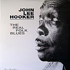 JOHN LEE HOOKER The Real Folk Blues