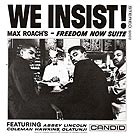 MAX ROACH / ABBEY LINCOLN Freedom Now Suite / We Insist