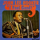 JOHN LEE HOOKER I Feel Good