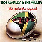 BOB MARLEY & THE WAILERS The Birth Of A Legend (180 g.)