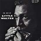 LITTLE WALTER The Best Of