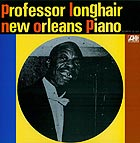 PROFESSOR LONGHAIR New Orleans Piano