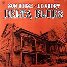 SON HOUSE / J.D. SHORT Delta Blues