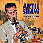 ARTIE SHAW, These Foolish Things : The Decca Years