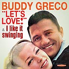 BUDDY GRECO, Let's Love / I Like It Swinging