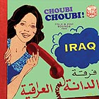 IRAK Choubi Choubi : Folk & Pop Sounds from Iraq, Vol. 1