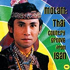 THAÏLANDE Molam : Thai Country Groove From Isan / Vol 2