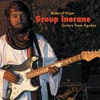 GROUP INERANE, Guitars From Agadez  - Music of Niger