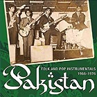 PAKISTAN Folk and Pop Instrumentals 1966-1976