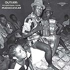 MADAGASCAR Outlier : Recordings from Madagascar