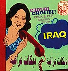 IRAQ Choubi Choubi ! Folk & Pop  Sounds from Iraq, Vol. 1