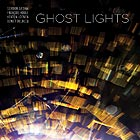 GORDON GRDINA / FRANÇOIS HOULE Ghost Lights