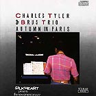 Charles Tyler & Brus Trio Autumn In Paris