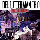 Joel Futterman Trio Berlin Images
