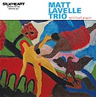 Matt Lavelle Trio Spiritual Power