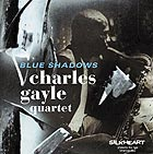 CHARLES GAYLE QUARTET Blue Shadows