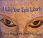 Terry Riley / Michael McClure, I Like Your Eyes Liberty