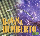 TERRY RILEY ET LE PAUL DRESHER ENSEMBLE, Banana Humberto 2000