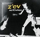 Z'EV As/If/When