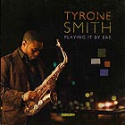 TYRONE SMITH Playing It By Ear
