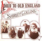 SHIRLEY COLLINS Adieu To Old England (180 g.)